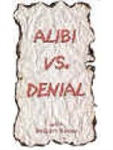 Alibi vs. Denial