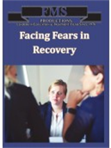 Facing Fears in Recovery